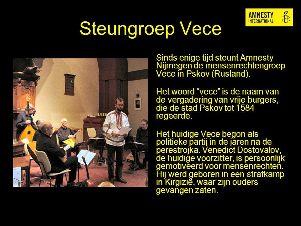 Steungroep Vece Sinds enige tijd steunt Amnesty Nijmegen de mensenrechtengroep Vece in Pskov (Rusland).