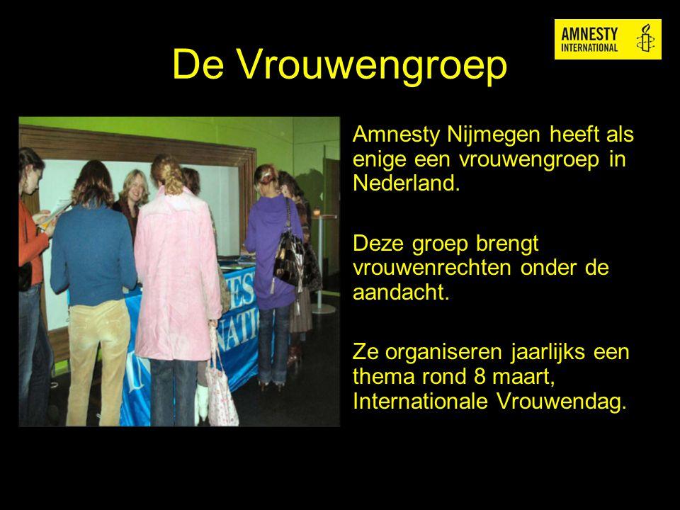 De Vrouwengroep Amnesty Nijmegen heeft als enige een vrouwengroep in Nederland. Deze groep brengt vrouwenrechten onder de aandacht.