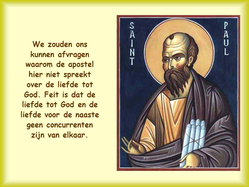 We zouden ons kunnen afvragen waarom de apostel hier niet spreekt over de liefde tot God.