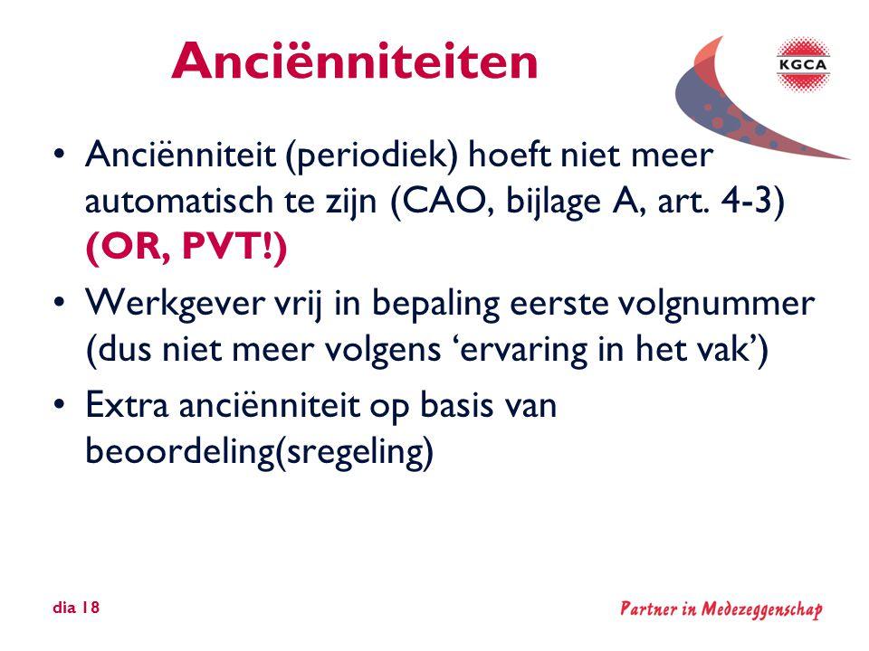 Anciënniteiten Anciënniteit (periodiek) hoeft niet meer automatisch te zijn (CAO, bijlage A, art. 4-3) (OR, PVT!)