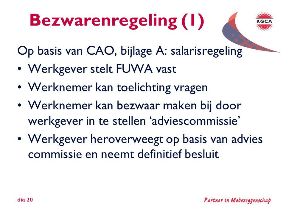 Bezwarenregeling (1) Op basis van CAO, bijlage A: salarisregeling