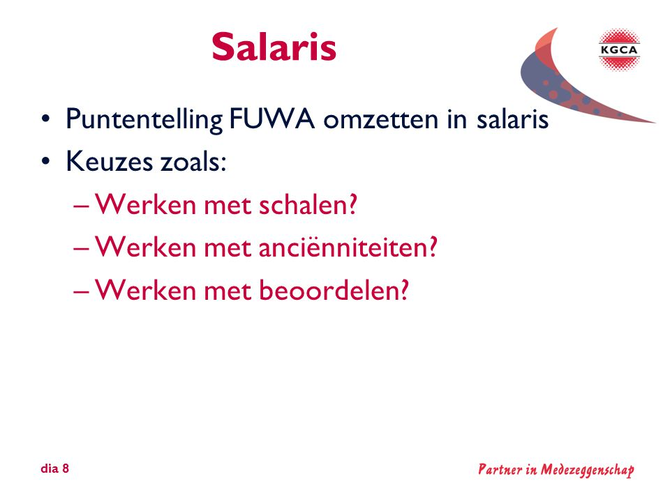 Salaris Puntentelling FUWA omzetten in salaris Keuzes zoals: