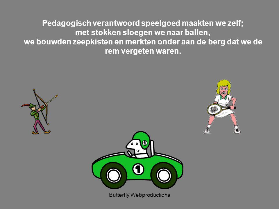 Pedagogisch verantwoord speelgoed maakten we zelf;