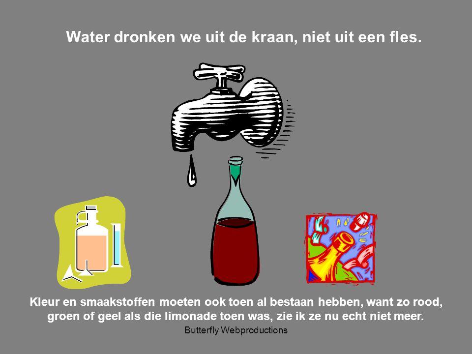 Water dronken we uit de kraan, niet uit een fles.