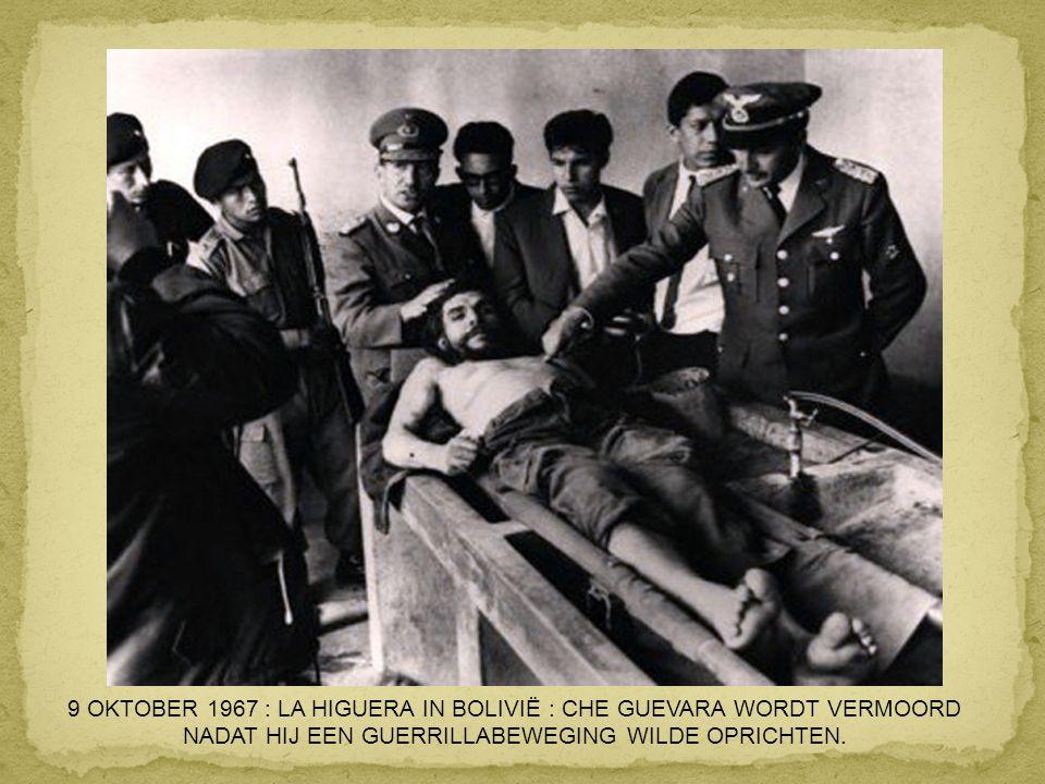 9 OKTOBER 1967 : LA HIGUERA IN BOLIVIË : CHE GUEVARA WORDT VERMOORD