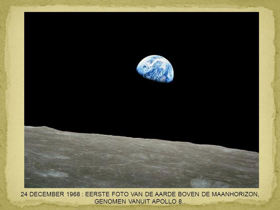 24 DECEMBER 1968 : EERSTE FOTO VAN DE AARDE BOVEN DE MAANHORIZON,