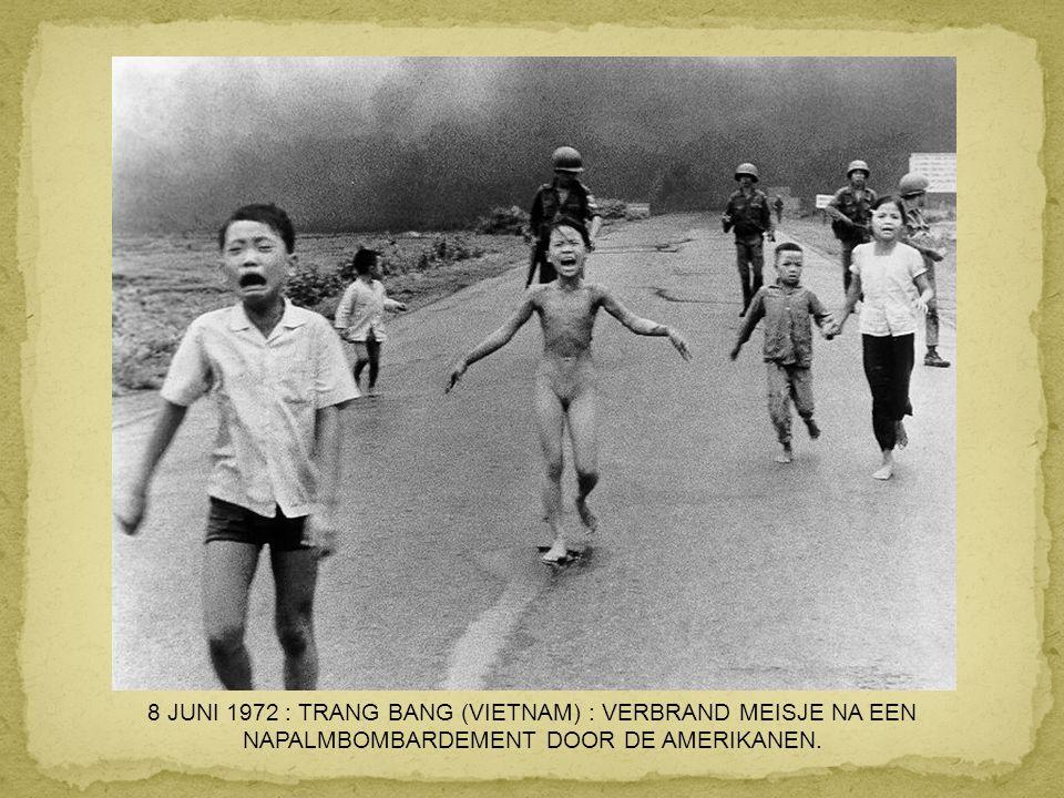8 JUNI 1972 : TRANG BANG (VIETNAM) : VERBRAND MEISJE NA EEN