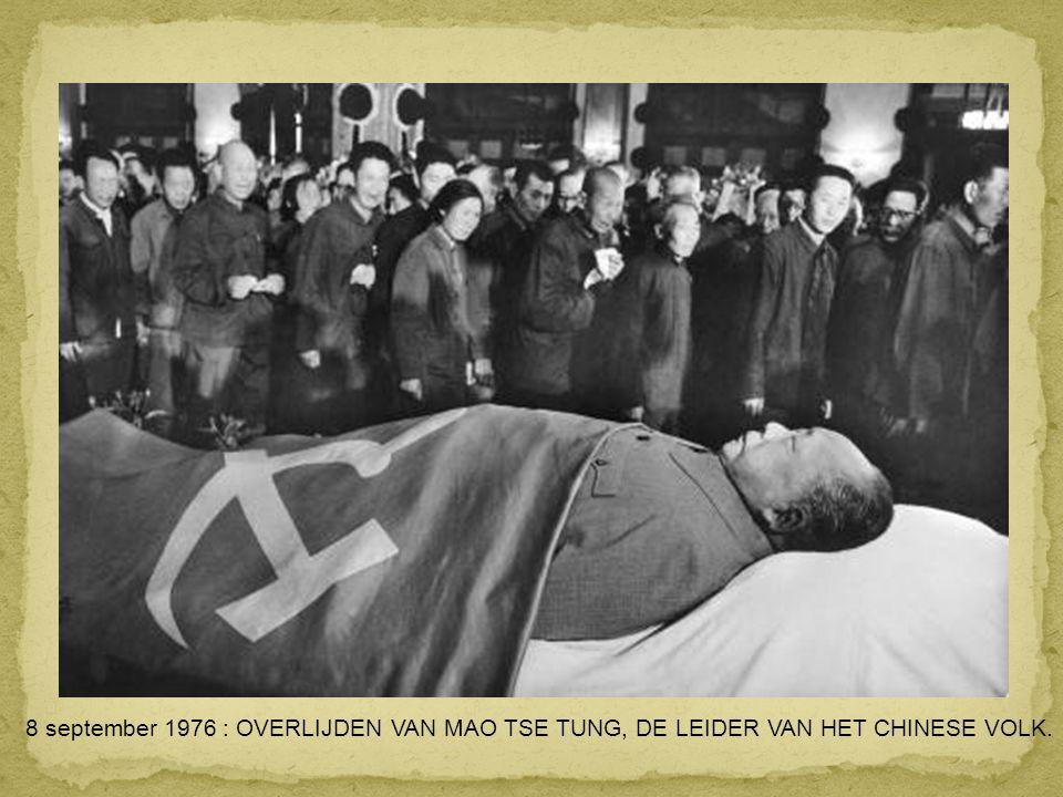 8 september 1976 : OVERLIJDEN VAN MAO TSE TUNG, DE LEIDER VAN HET CHINESE VOLK.