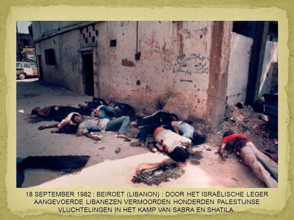 18 SEPTEMBER 1982 : BEIROET (LIBANON) : DOOR HET ISRAËLISCHE LEGER