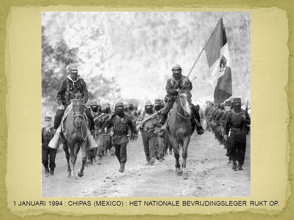 1 JANUARI 1994 : CHIPAS (MEXICO) : HET NATIONALE BEVRIJDINGSLEGER RUKT OP.