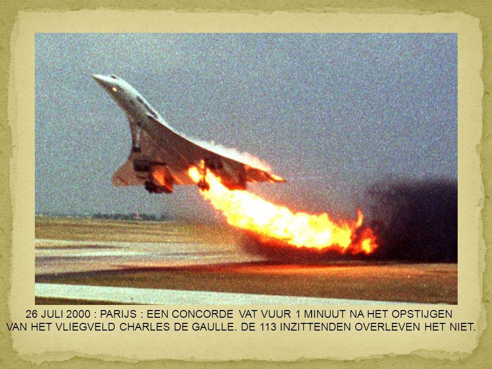 26 JULI 2000 : PARIJS : EEN CONCORDE VAT VUUR 1 MINUUT NA HET OPSTIJGEN