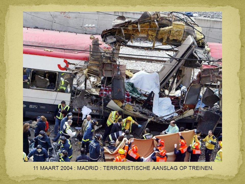 11 MAART 2004 : MADRID : TERRORISTISCHE AANSLAG OP TREINEN.