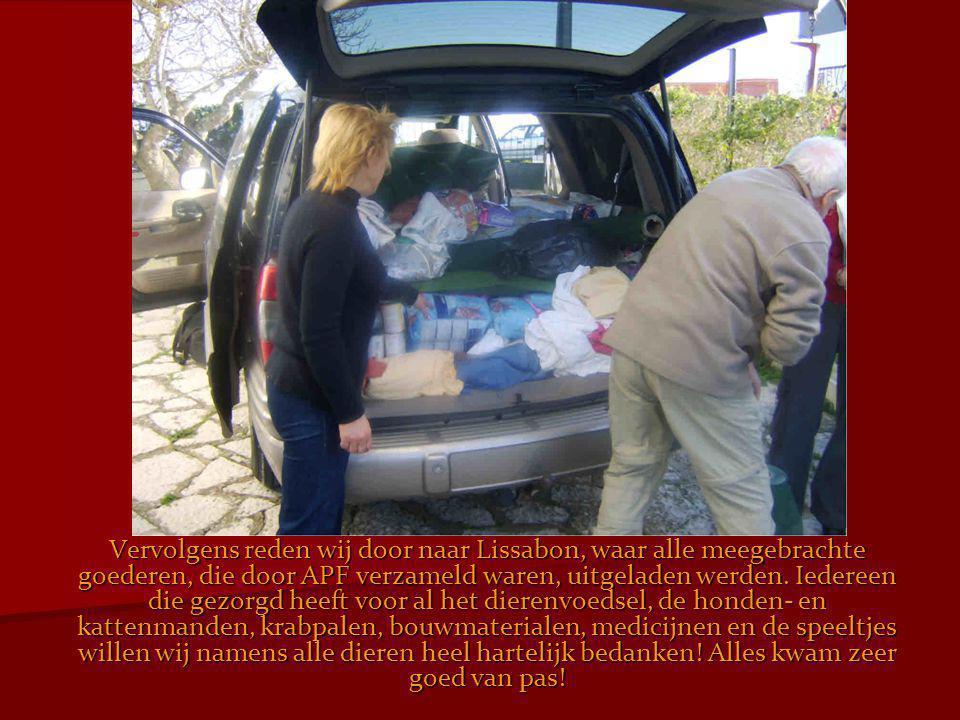 Vervolgens reden wij door naar Lissabon, waar alle meegebrachte goederen, die door APF verzameld waren, uitgeladen werden.