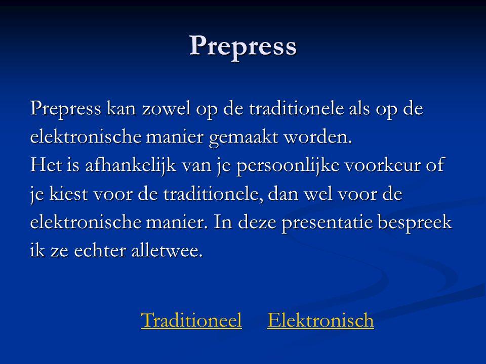 Prepress Prepress kan zowel op de traditionele als op de