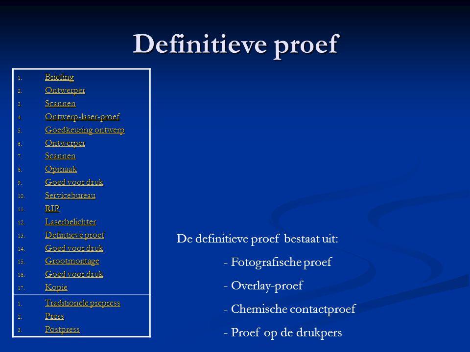 Definitieve proef De definitieve proef bestaat uit: