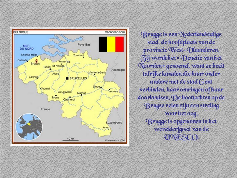 Brugge is opgenomen in het werelderfgoed van de UNESCO.