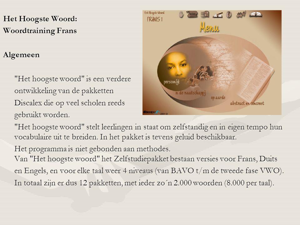 Het Hoogste Woord: Woordtraining Frans. Algemeen. Het hoogste woord is een verdere. ontwikkeling van de pakketten.