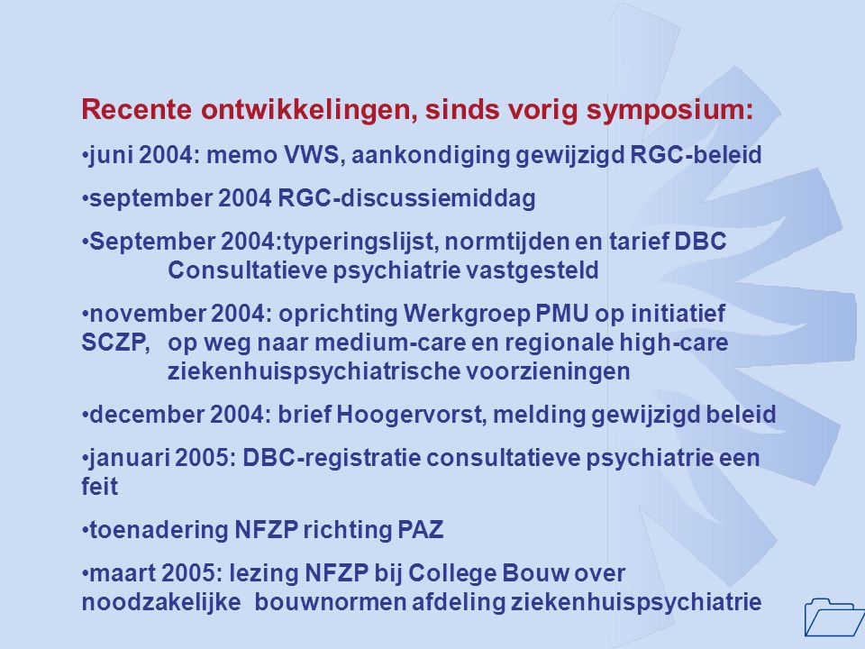 Recente ontwikkelingen, sinds vorig symposium:
