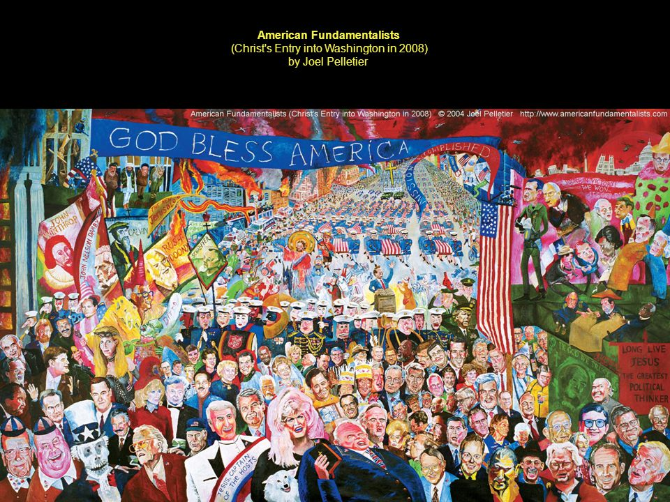 American Fundamentalists (Christ s Entry into Washington in 2008) by Joel Pelletier