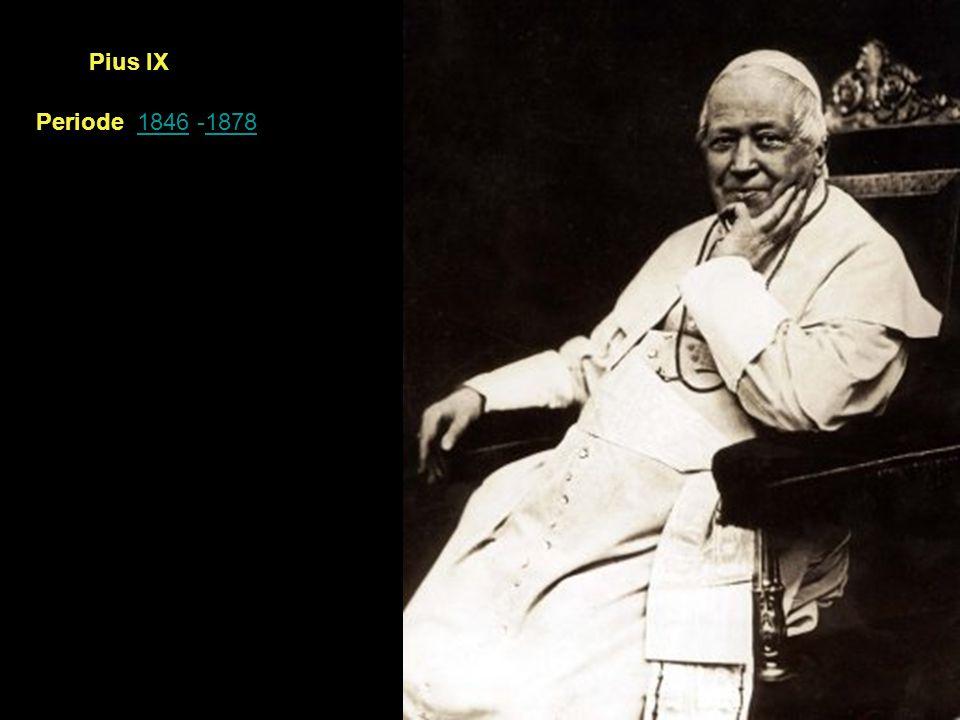 Pius IX Periode 1846 -1878