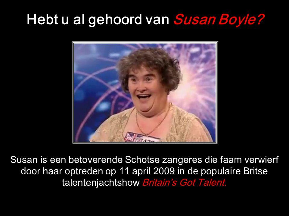 Hebt u al gehoord van Susan Boyle