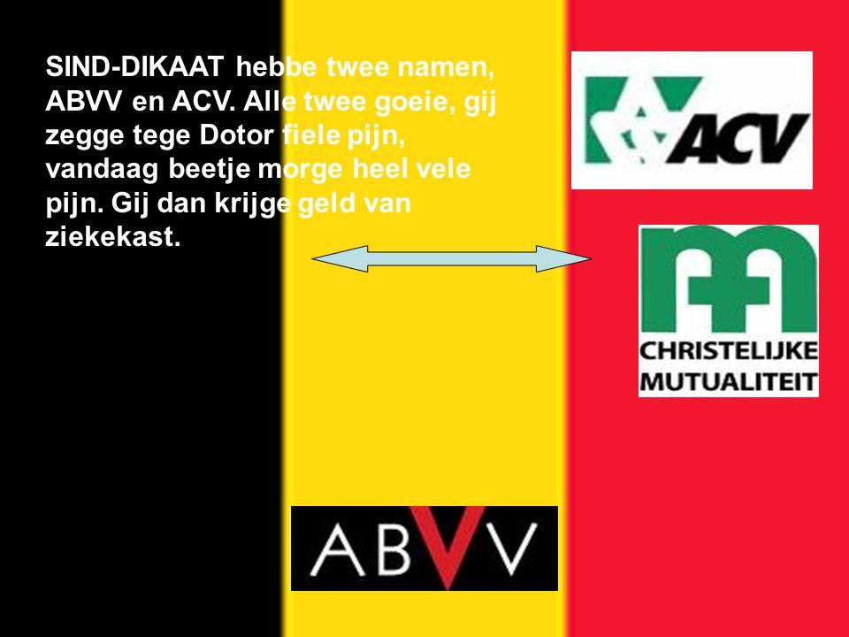 SIND-DIKAAT hebbe twee namen, ABVV en ACV