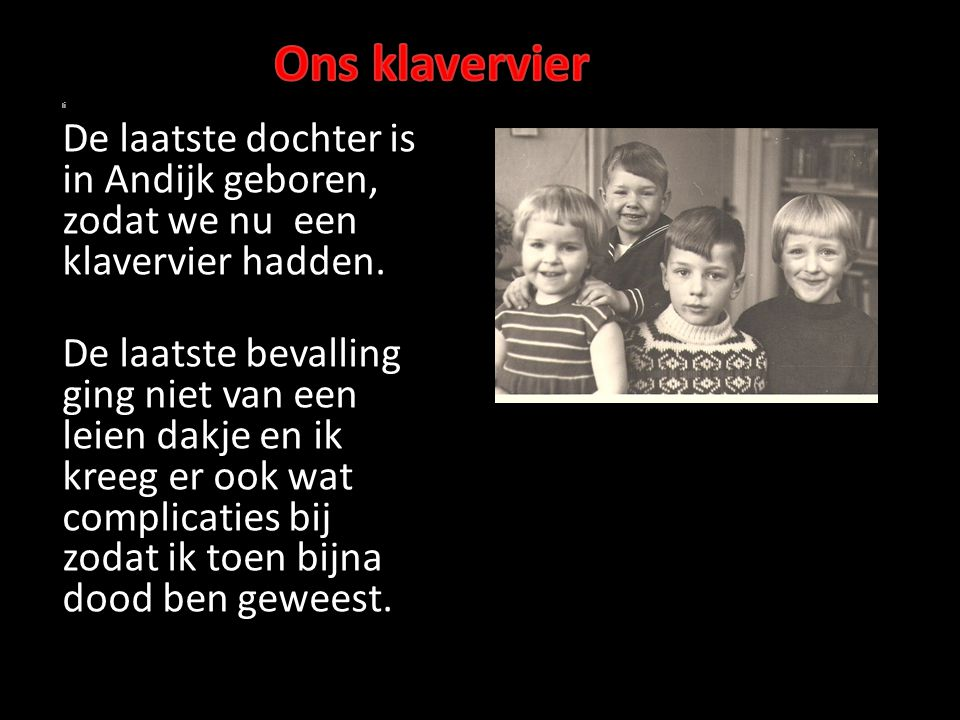 Ons klavervier Ii. De laatste dochter is in Andijk geboren, zodat we nu een klavervier hadden.