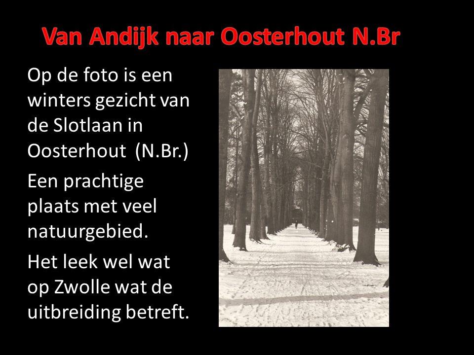 Van Andijk naar Oosterhout N.Br