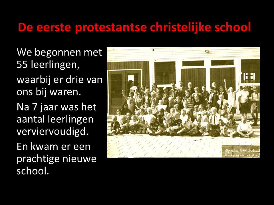 De eerste protestantse christelijke school