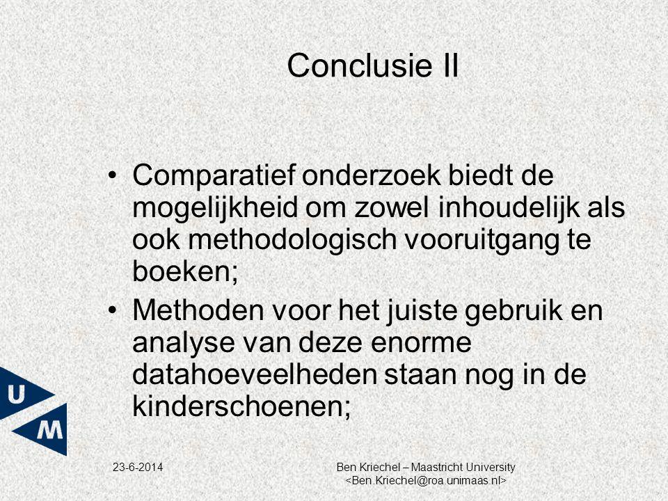 Conclusie II Comparatief onderzoek biedt de mogelijkheid om zowel inhoudelijk als ook methodologisch vooruitgang te boeken;