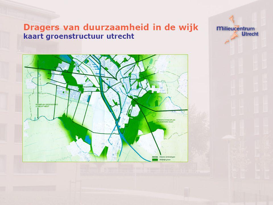 Dragers van duurzaamheid in de wijk kaart groenstructuur utrecht