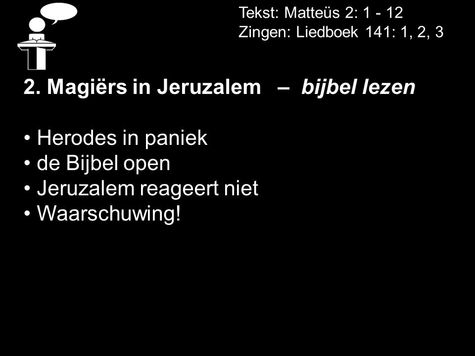 2. Magiërs in Jeruzalem – bijbel lezen Herodes in paniek