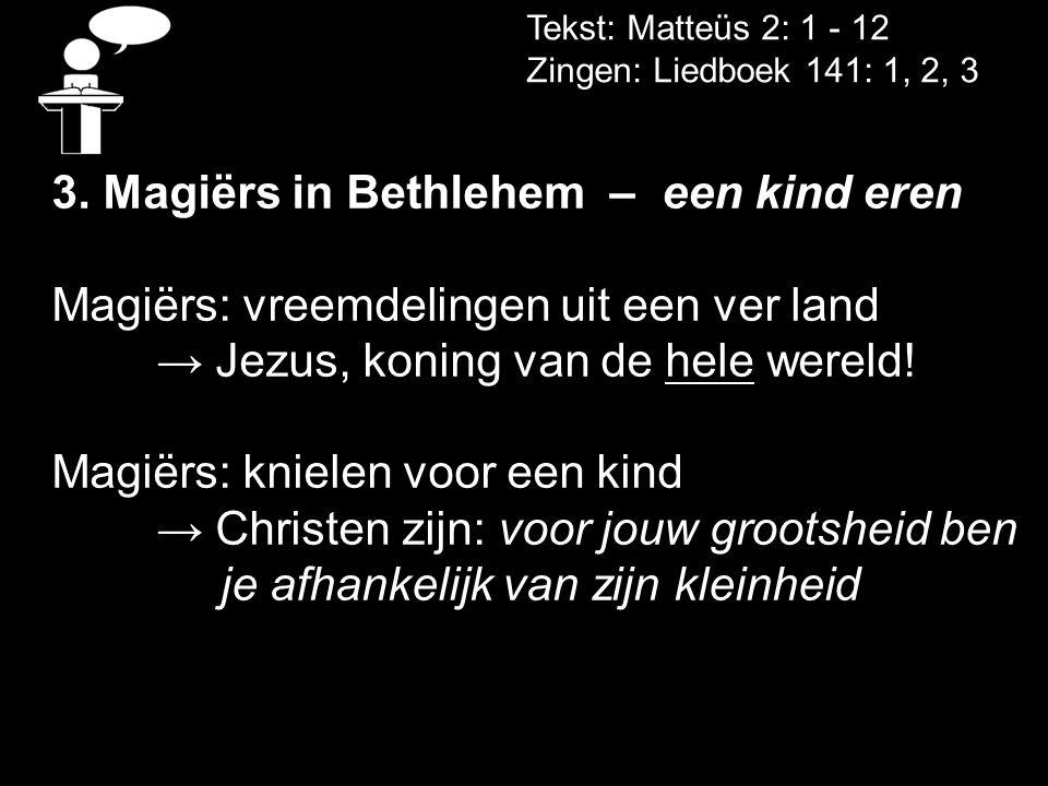 3. Magiërs in Bethlehem – een kind eren