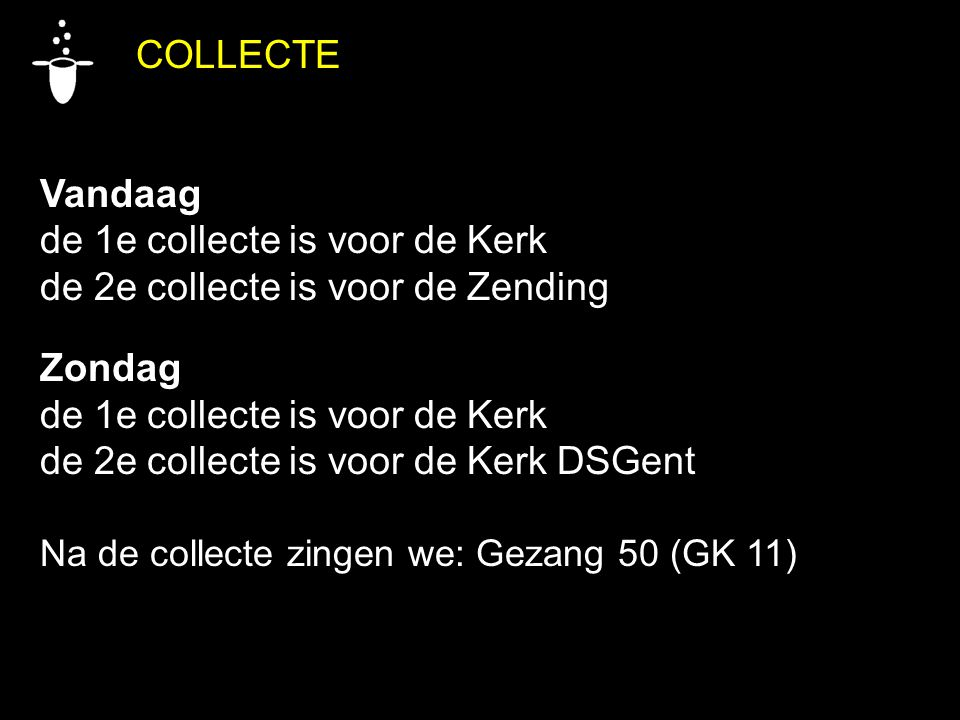 de 1e collecte is voor de Kerk de 2e collecte is voor de Zending