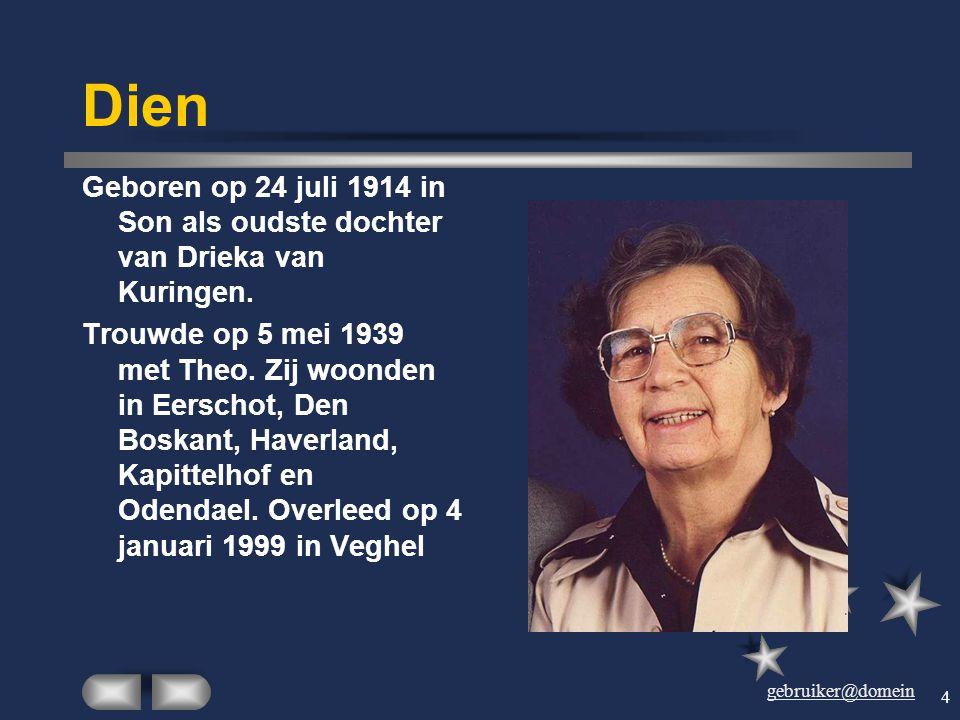 Dien Geboren op 24 juli 1914 in Son als oudste dochter van Drieka van Kuringen.