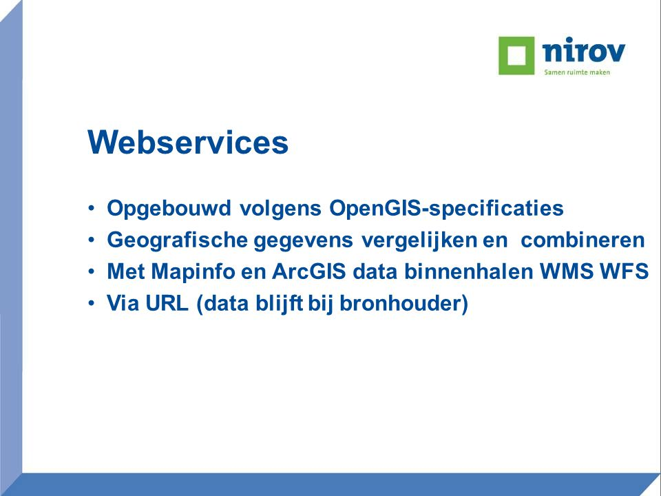 Webservices Opgebouwd volgens OpenGIS-specificaties