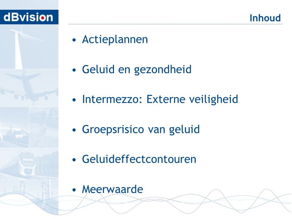 Intermezzo: Externe veiligheid Groepsrisico van geluid