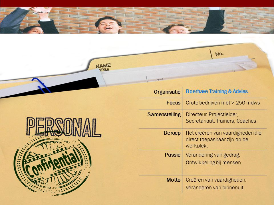 Organisatie Boerhave Training & Advies. Focus. Grote bedrijven met > 250 mdws. Samenstelling.