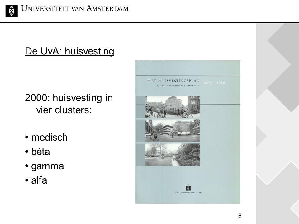 De UvA: huisvesting 2000: huisvesting in vier clusters: • medisch • bèta • gamma • alfa