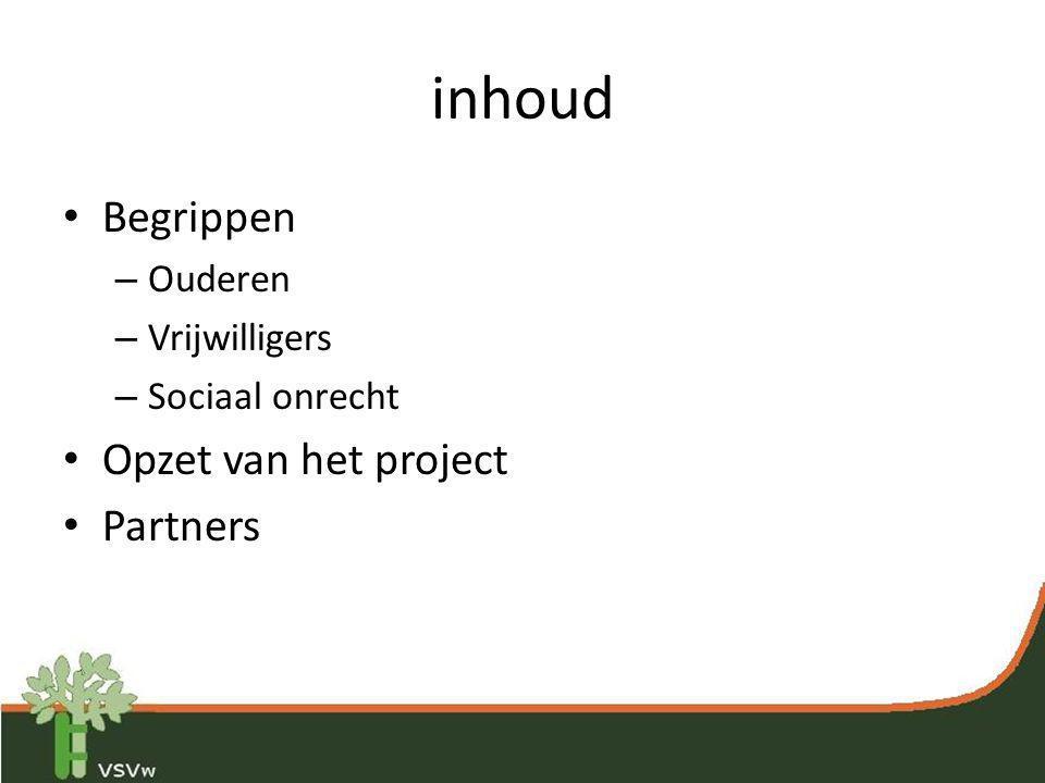 inhoud Begrippen Opzet van het project Partners Ouderen Vrijwilligers