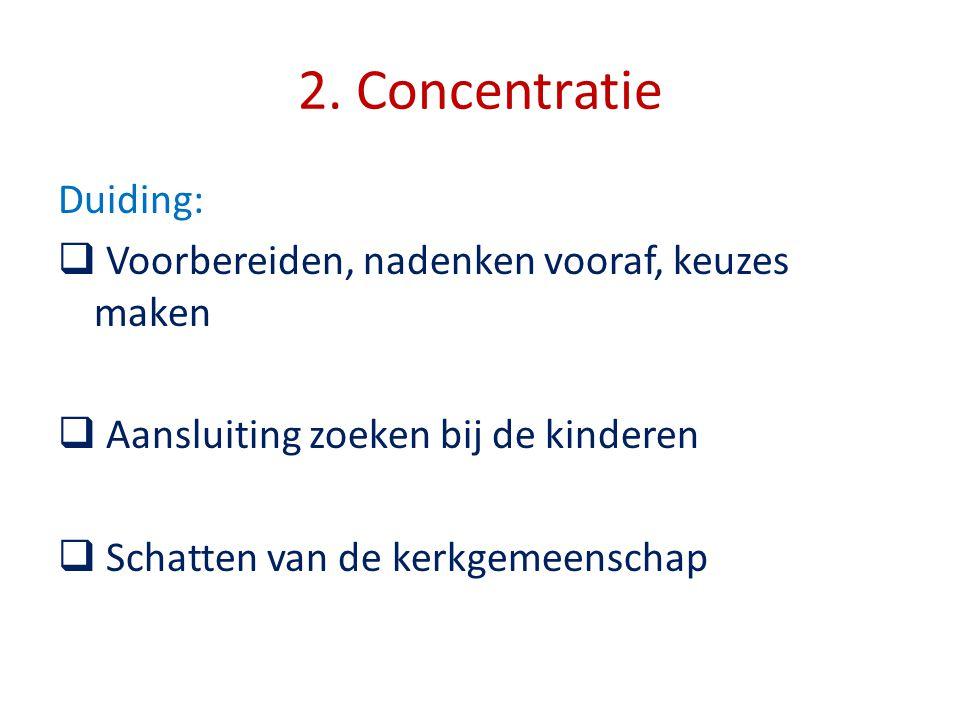 2. Concentratie Duiding: Voorbereiden, nadenken vooraf, keuzes maken