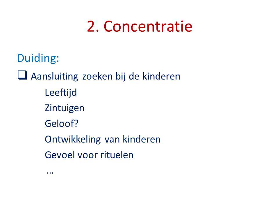 2. Concentratie Duiding: Aansluiting zoeken bij de kinderen Leeftijd