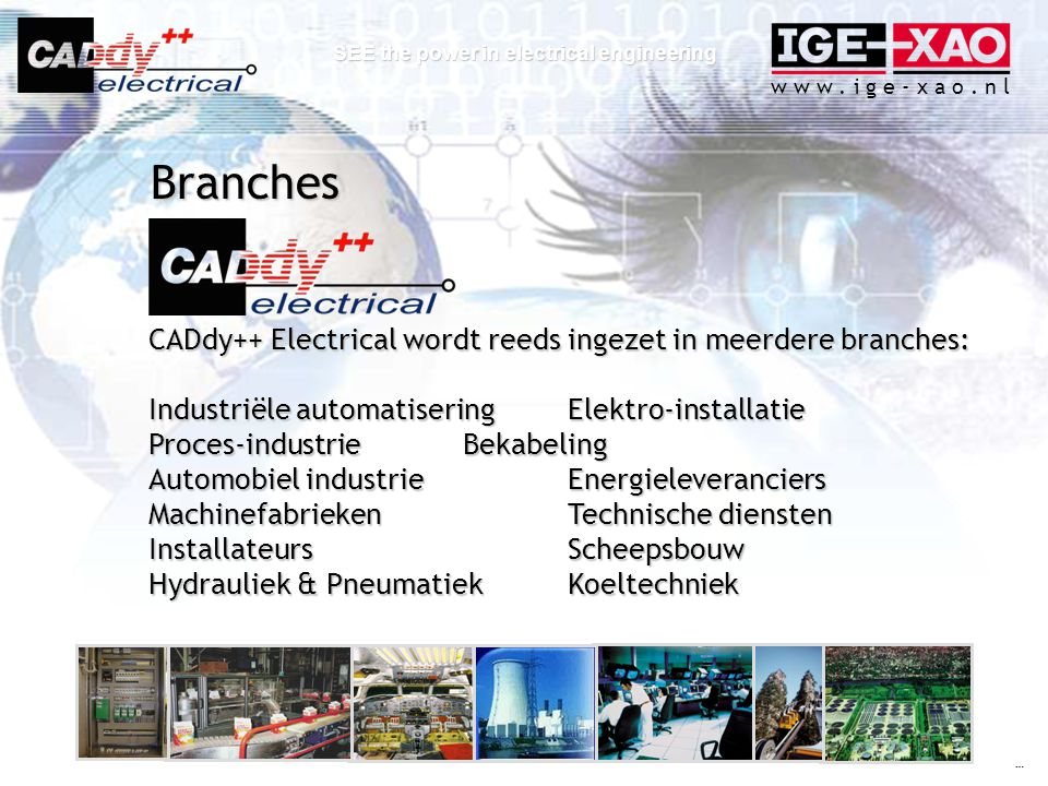 Branches CADdy++ Electrical wordt reeds ingezet in meerdere branches: