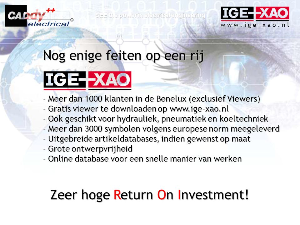 Zeer hoge Return On Investment!