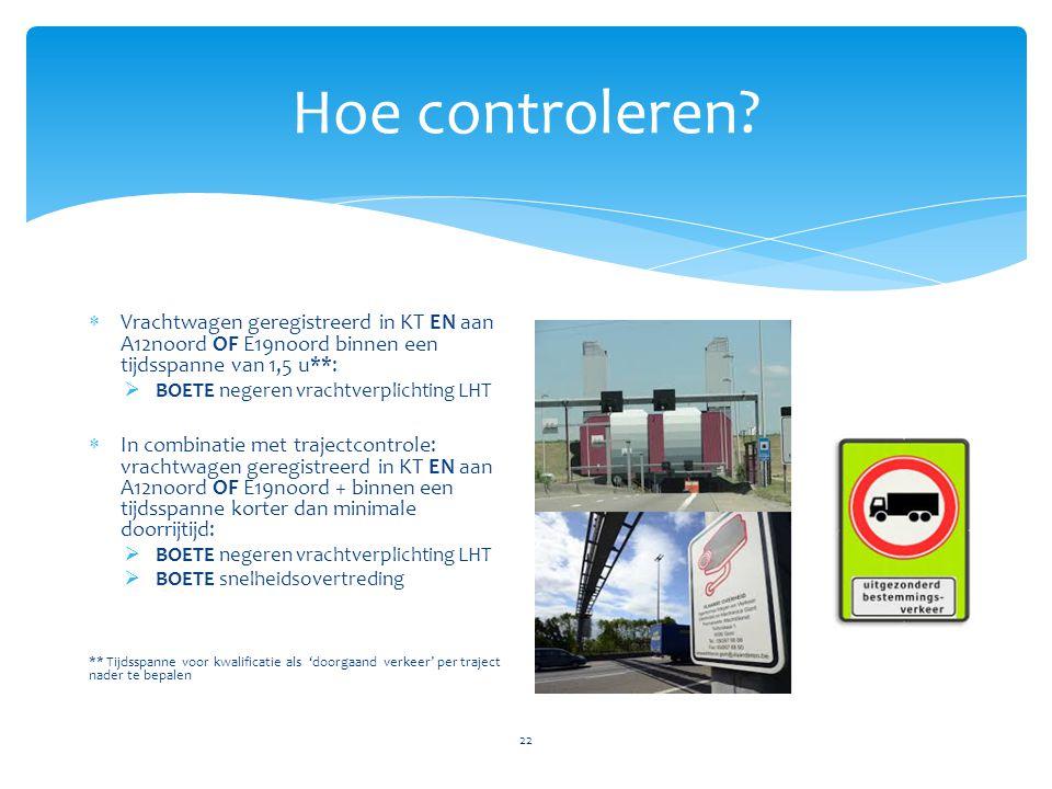 Hoe controleren Vrachtwagen geregistreerd in KT EN aan A12noord OF E19noord binnen een tijdsspanne van 1,5 u**: