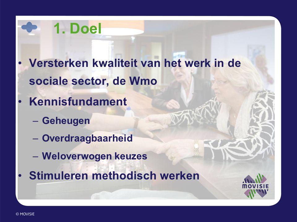 1. Doel Versterken kwaliteit van het werk in de sociale sector, de Wmo