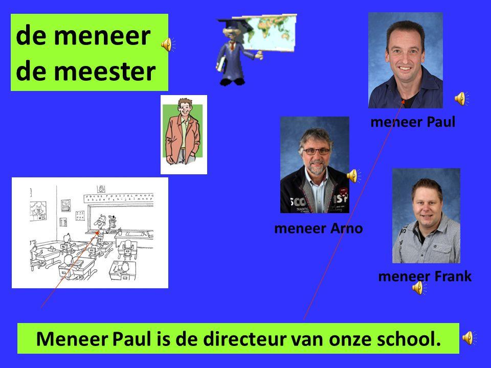 Meneer Paul is de directeur van onze school.