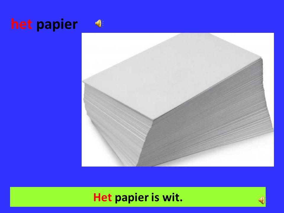 het papier Het papier is wit.