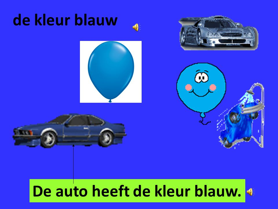 de kleur blauw De auto heeft de kleur blauw.