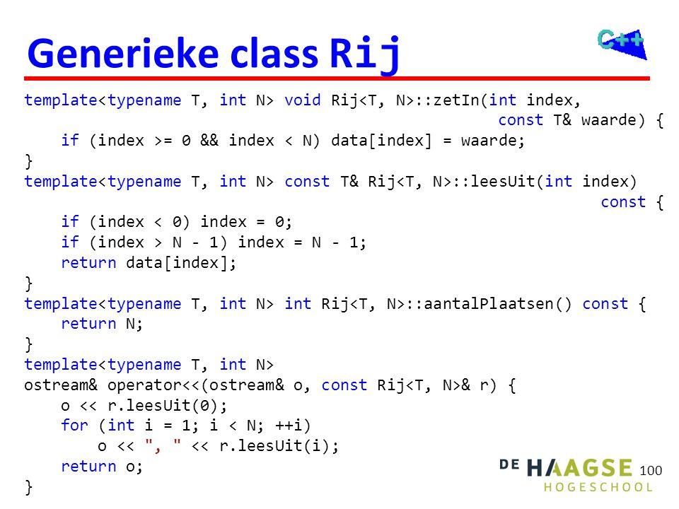 Generieke class Rij int main() { Rij<int, 10> kwad;